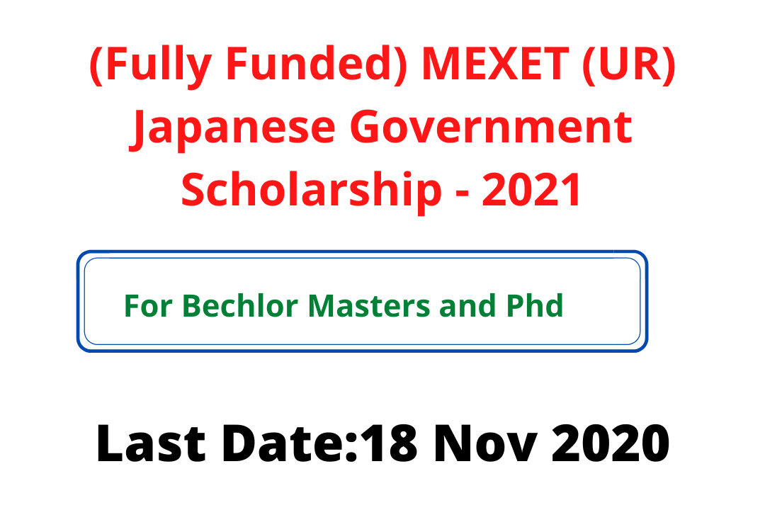 (Fully Funded) MEXET (UR) Japanese Government Scholarship - 2021