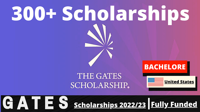 GATES FULLY FUNDED SCHOLARSHIPS IN UNITED STATE 2022/23