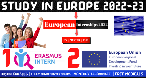 Fully Funded European Union And Erasmus Internships in Europe2021-22 For All International Students