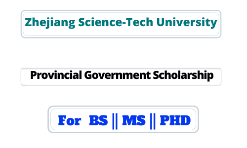 zhejiang science and tech university provincial government scholarship