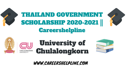 [FULLLY FUNDED] THAILAND GOVERNMENT SCHOLARSHIP 2020-2021    Careershelpline