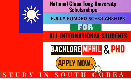 STUDY IN Taiwan   National Chiao Tong University Scholarships 2021- 2022   FULLY FUNDED    Careers Help Line