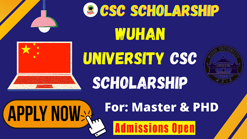 Wuhan University Chinese Government Scholarship 2021-2022 _ Wuhan University CSC Scholarship _ Careers Helpline