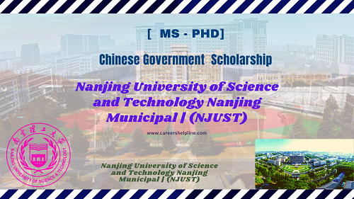 Nanjing University of Science and Technology Nanjing Municipal _ (NJUST) _ Chinese Government Scholarship 2021-2022_ Careers Helpline