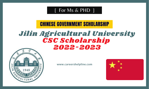 Jilin Agricultural University Chinese Government Scholarship 2022