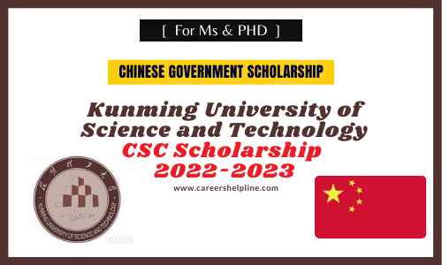 Kunming University of Science and Technology Chinese Government Scholarship 2022